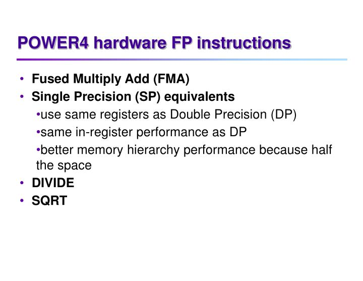 POWER4 hardware FP instructions