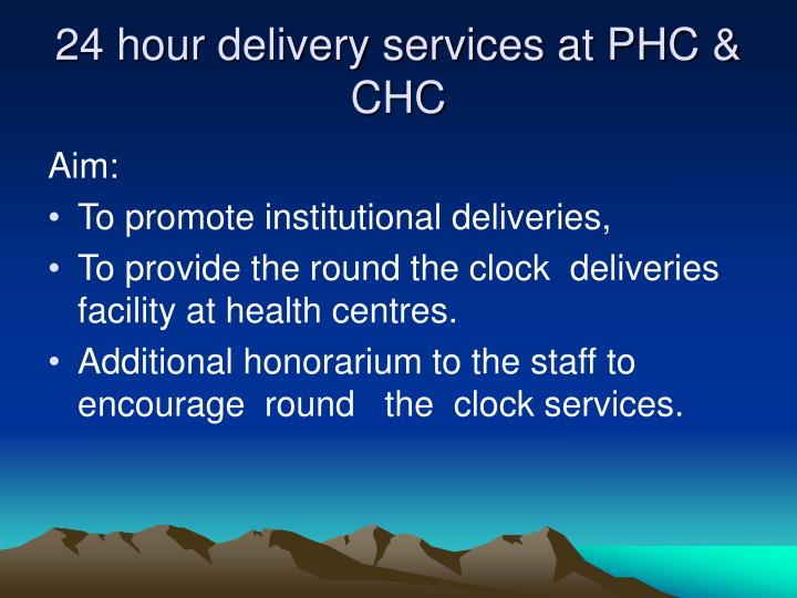 24 hour delivery services at PHC & CHC