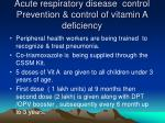 acute respiratory disease control prevention control of vitamin a deficiency