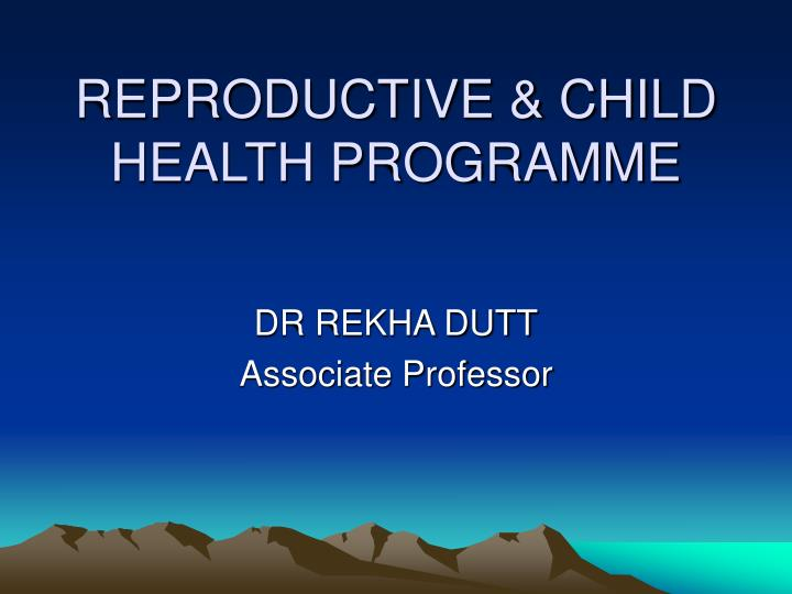 Reproductive child health programme