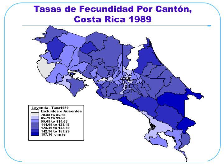 Tasas de Fecundidad Por Cantón, Costa Rica 1989