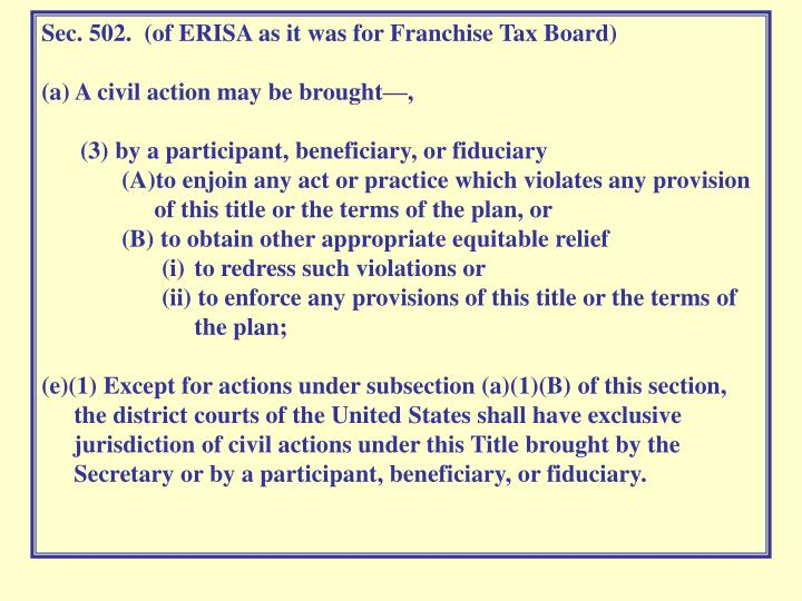 Sec. 502.  (of ERISA as it was for Franchise Tax Board)