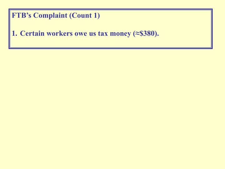 FTB's Complaint (Count 1)