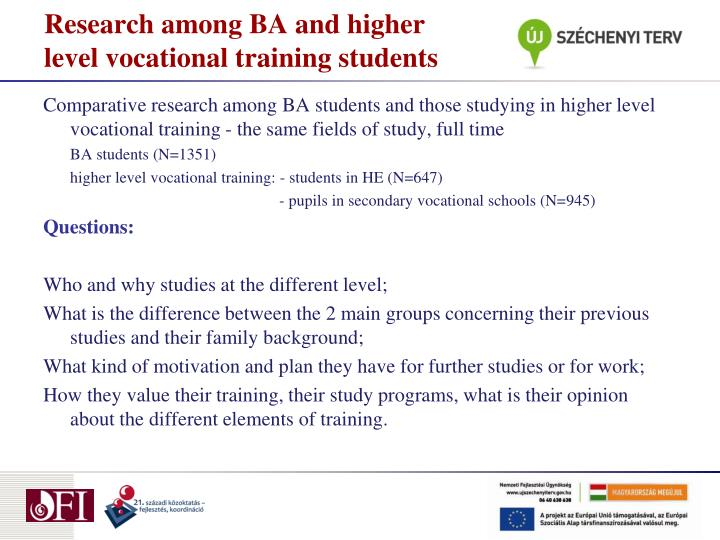 Research among BA and higher  level vocational training students