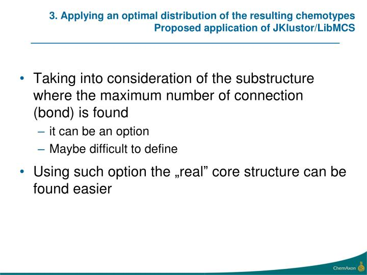 3. Applying an optimal distribution of the resulting chemotypes