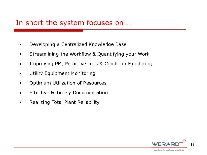 In short the system focuses on …