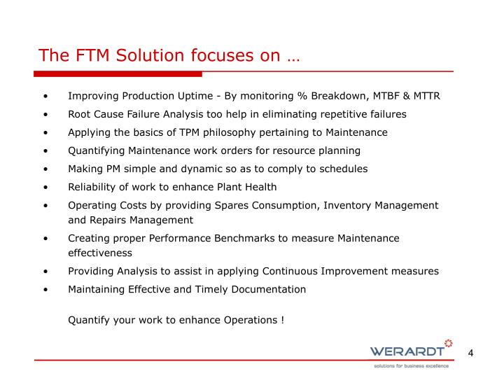 The FTM Solution focuses on …