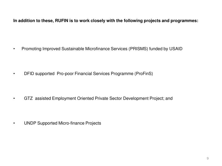 In addition to these, RUFIN is to work closely with the following projects and programmes: