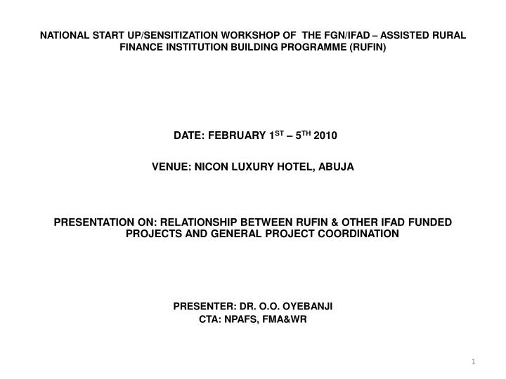 NATIONAL START UP/SENSITIZATION WORKSHOP OF  THE FGN/IFAD – ASSISTED RURAL FINANCE INSTITUTION BUILDING PROGRAMME (RUFIN)
