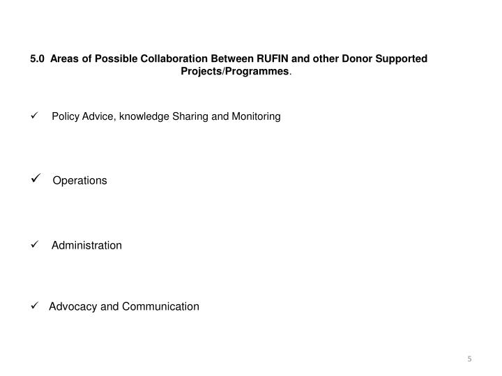 5.0  Areas of Possible Collaboration Between RUFIN and other Donor Supported   Projects/Programmes