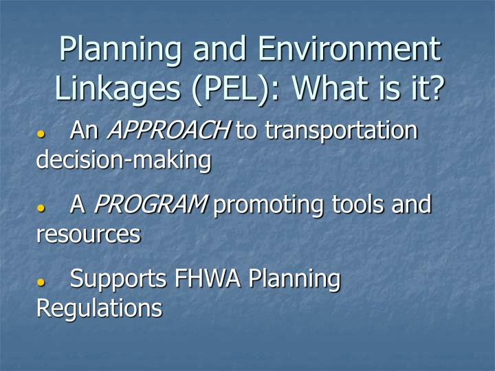 Planning and Environment Linkages (PEL): What is it?