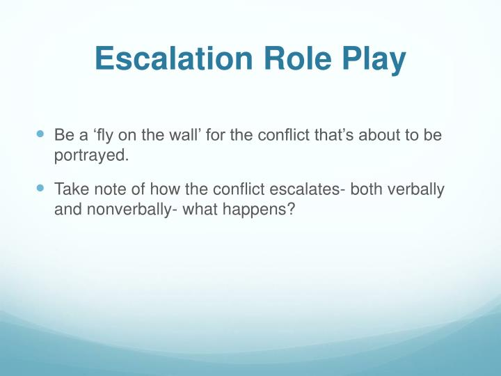 Escalation Role Play