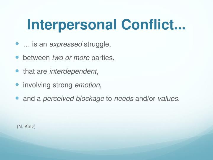 Interpersonal Conflict..