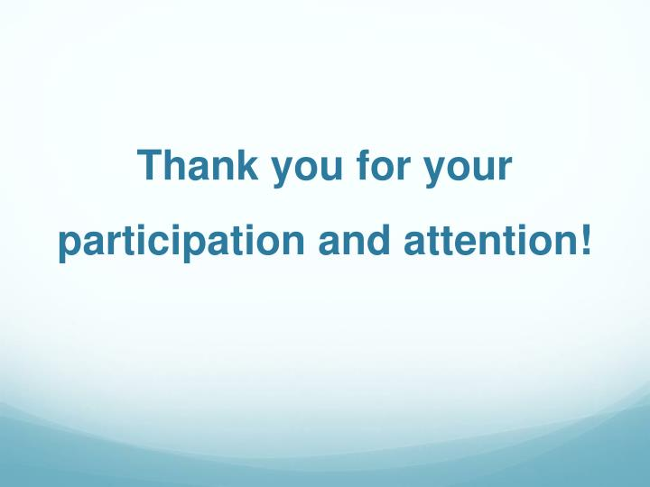 Thank you for your participation and attention!