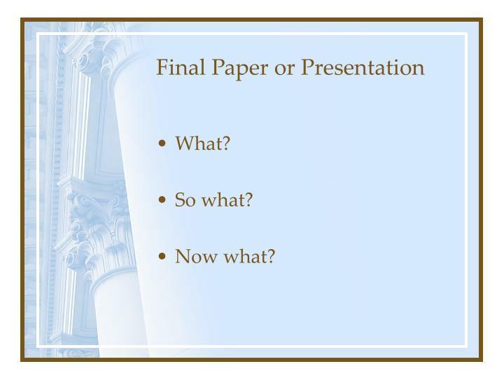 Final Paper or Presentation