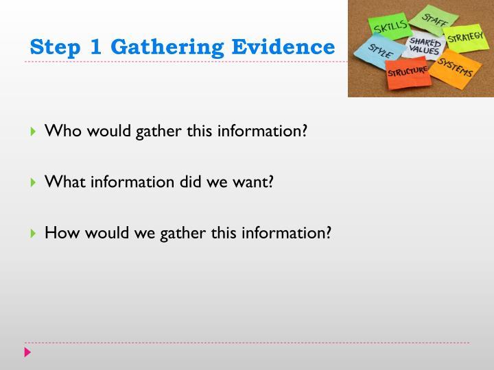 Step 1 Gathering Evidence