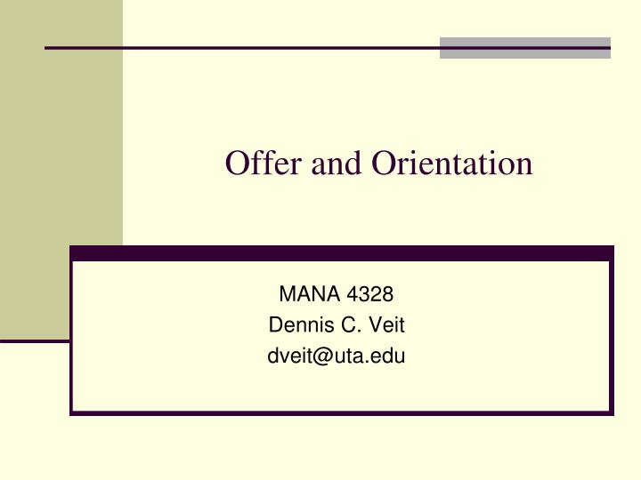 Offer and Orientation