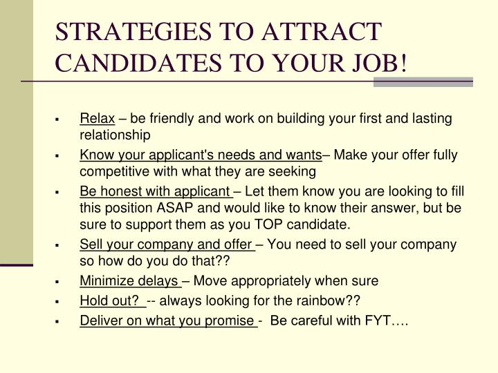 STRATEGIES TO ATTRACT CANDIDATES TO YOUR JOB!