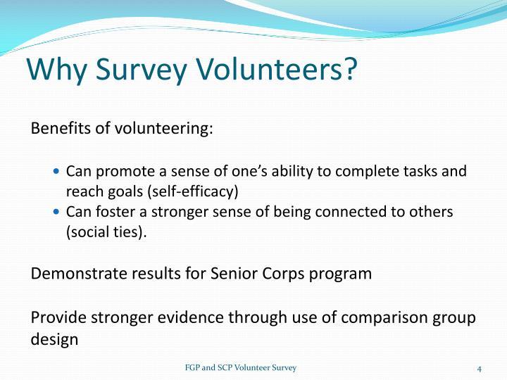 Why Survey Volunteers?