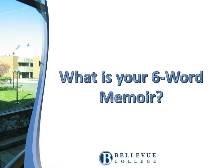 What is your 6-Word Memoir?
