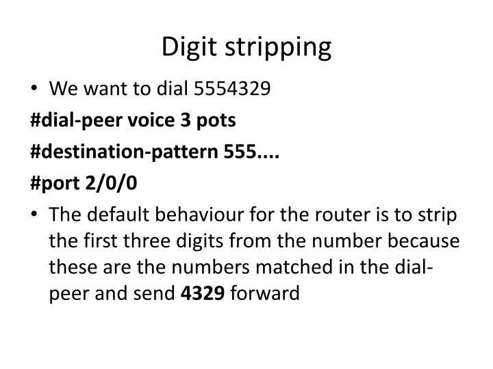Digit stripping