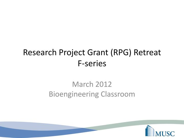 Research project grant rpg retreat f series