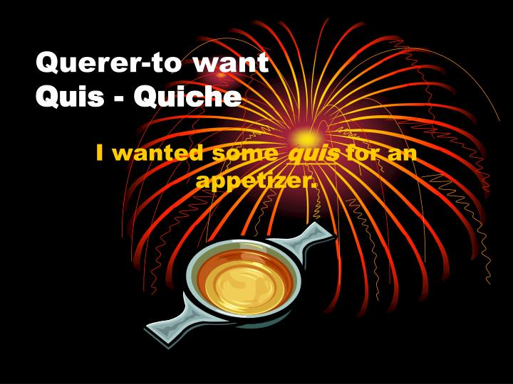Querer-to want