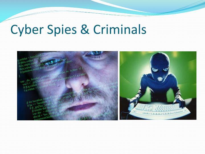 Cyber Spies & Criminals
