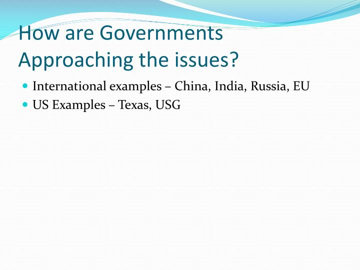 How are Governments Approaching the issues?