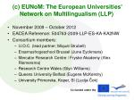 c eunom the european universities network on multilingualism llp