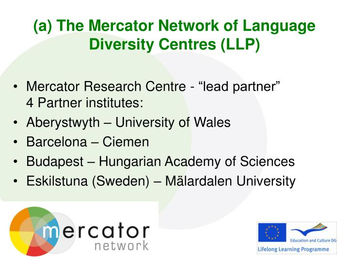 (a) The Mercator Network of Language Diversity Centres (LLP)