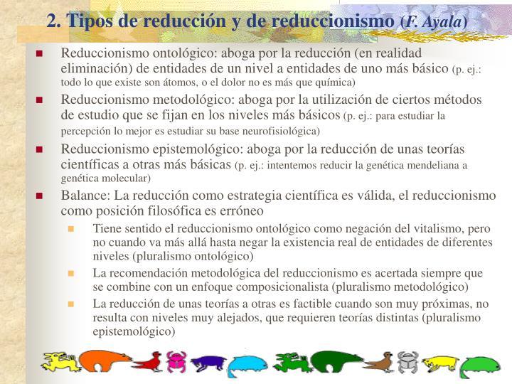 2. Tipos de reducción y de reduccionismo