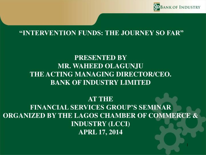 """INTERVENTION FUNDS: THE JOURNEY SO FAR"""