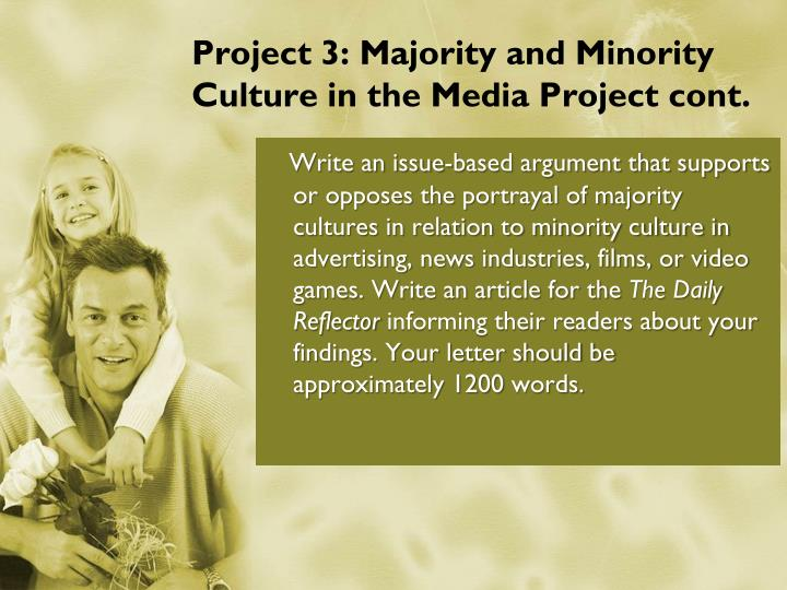 Project 3: Majority and Minority Culture in the Media Project cont.