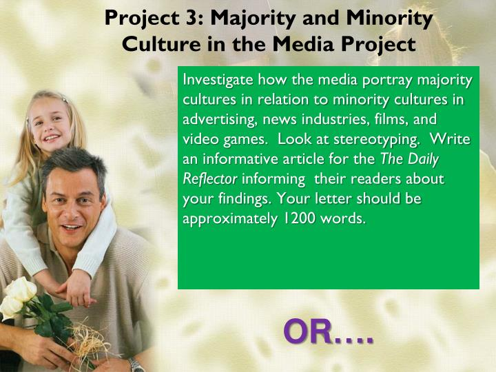 Project 3: Majority and Minority Culture in the Media Project