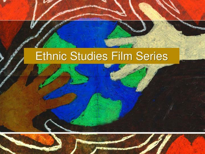 Ethnic Studies Film Series