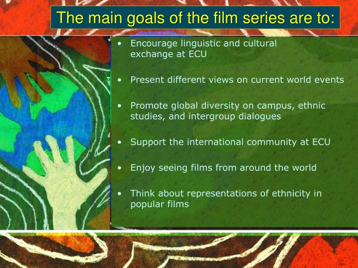 The main goals of the film series are to: