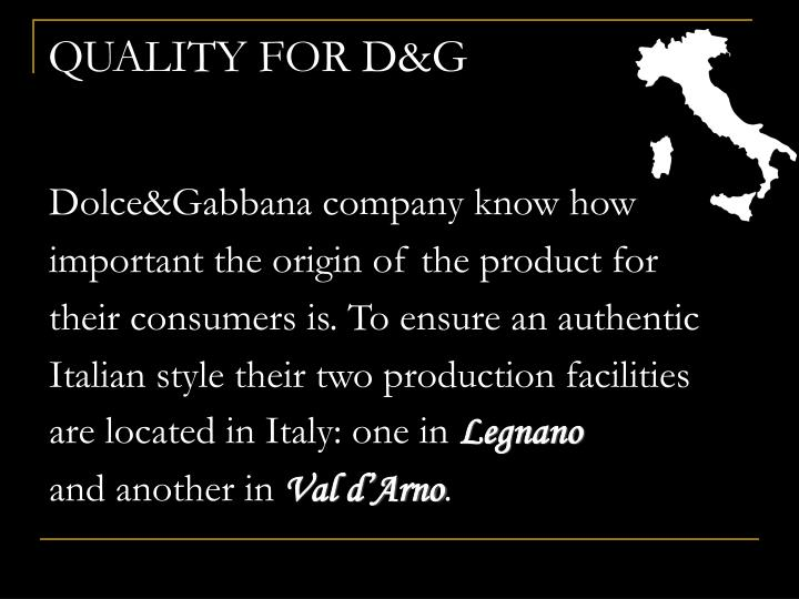 QUALITY FOR D&G