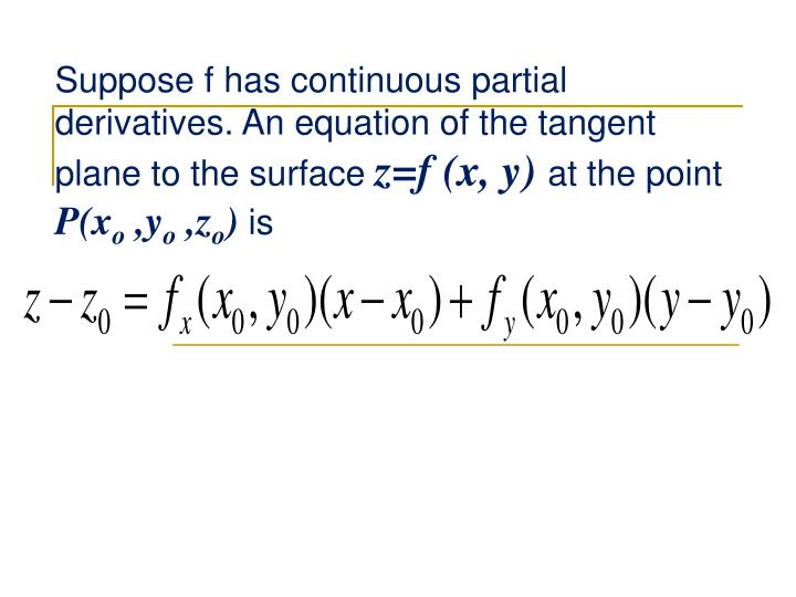 Suppose f has continuous partial derivatives. An equation of the tangent plane to the surface