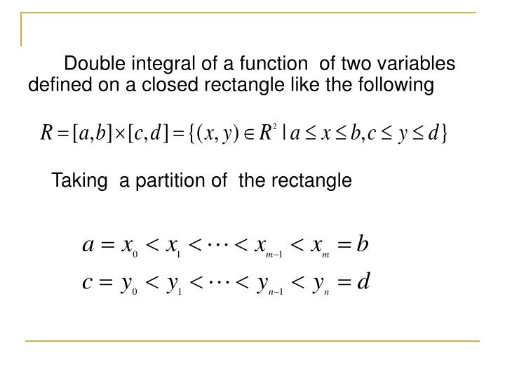 Double integral of a function  of two variables defined on a closed rectangle like the following