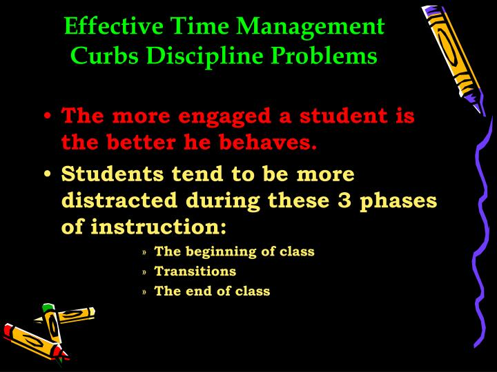 Effective Time Management Curbs Discipline Problems