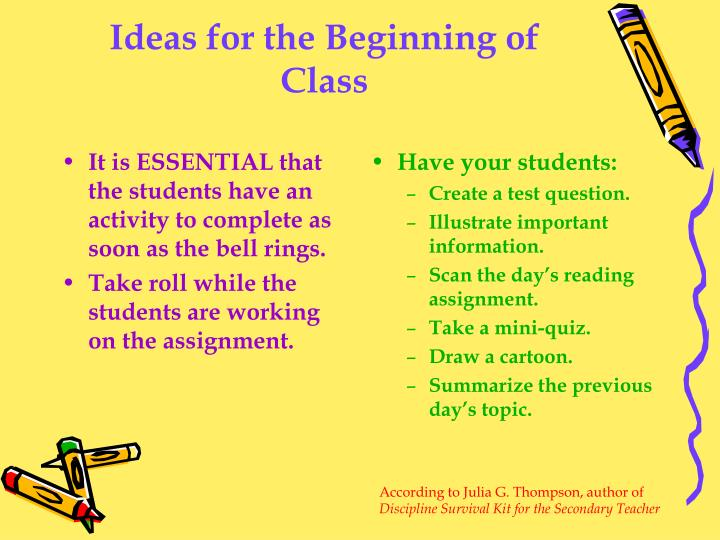 It is ESSENTIAL that the students have an activity to complete as soon as the bell rings.