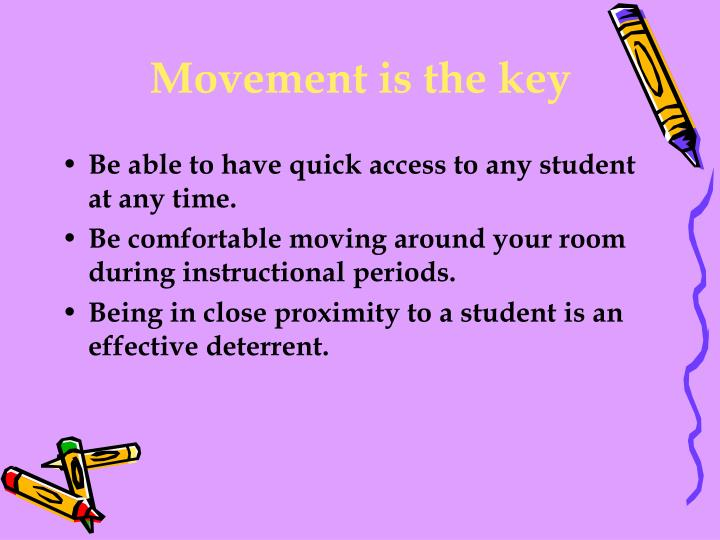 Movement is the key