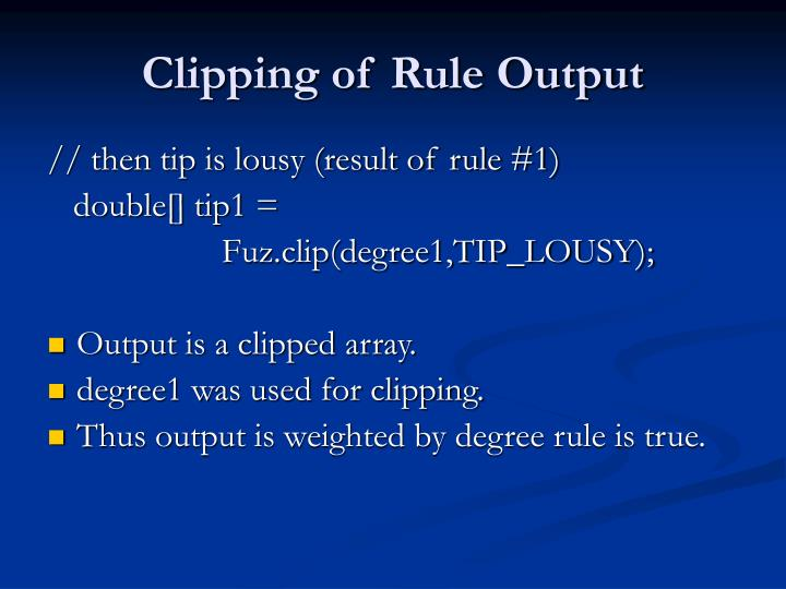 Clipping of Rule Output