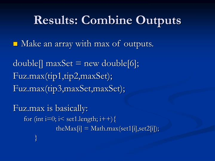 Results: Combine Outputs