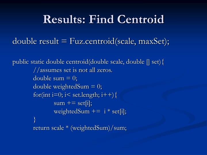 Results: Find Centroid