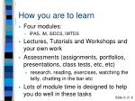 how you are to learn