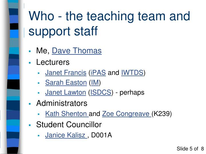 Who - the teaching team and support staff