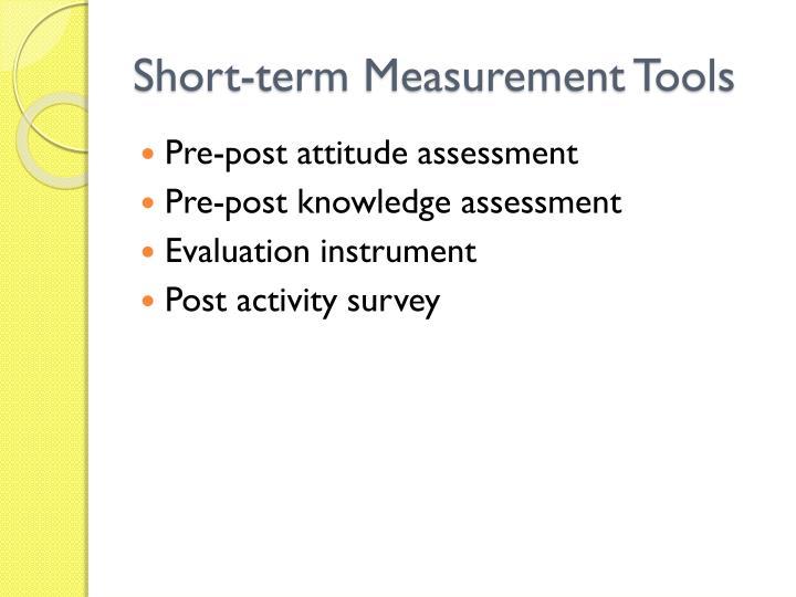 Short-term Measurement Tools