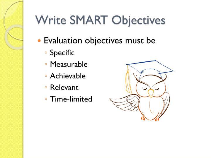 Write SMART Objectives